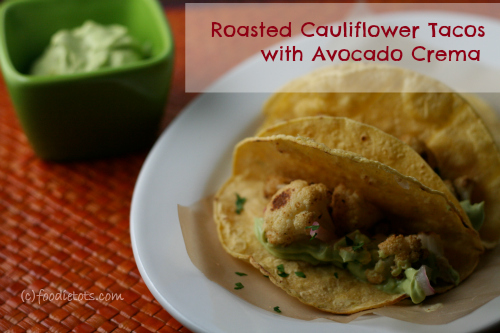 Roasted Cauliflower Tacos #MeatlessMonday recipe | FoodieTots.com